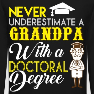 Grandpa With A Doctoral Degree T Shirt - Crewneck Sweatshirt
