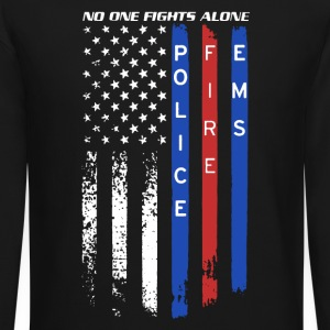 Police Fire EMS No One Fights Alone Shirt - Crewneck Sweatshirt