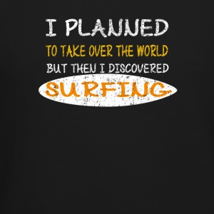 Surfing Design - I Planned To Take Over The World - Crewneck Sweatshirt