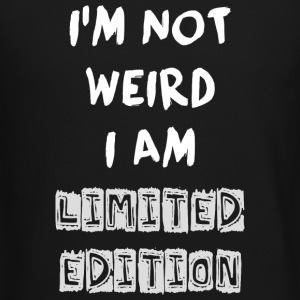 Funny Quote - NOT WEIRD BUT LIMITED ! - Crewneck Sweatshirt