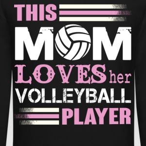 This Mom Loves her Volleyball Player T Shirt - Crewneck Sweatshirt