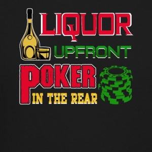 Liquor Upfront Poker in the Rear - Crewneck Sweatshirt