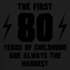 The First 80 Years Of Childhood - Crewneck Sweatshirt