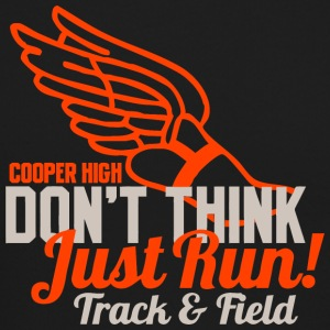 Cooper High Don t Think Just Run Track Field - Crewneck Sweatshirt