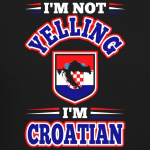 Im Not Yelling Im Croatian - Crewneck Sweatshirt