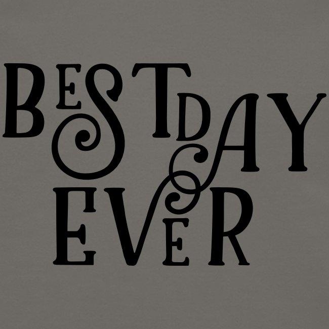 Best Day Ever Fancy