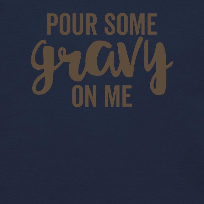Pour Some Gravy On Me