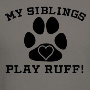 My Siblings Play Ruff - Crewneck Sweatshirt