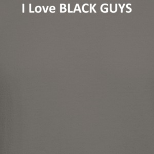 I Love BLACK GUYS - Crewneck Sweatshirt