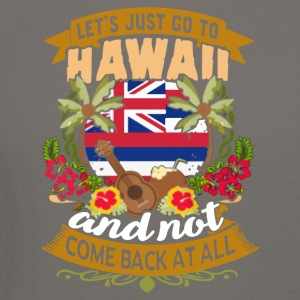 LET'S JUST GO TO HAWAII SHIRT - Crewneck Sweatshirt