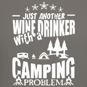 Wine Drinker With A Camping Problem T Shirt - Crewneck Sweatshirt
