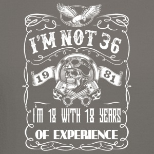 I'm not 36 1981 I'm 18 with 18 years of experience - Crewneck Sweatshirt