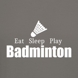 Eat Sleep Play Badminton- cool shirt, geek hoodie - Crewneck Sweatshirt