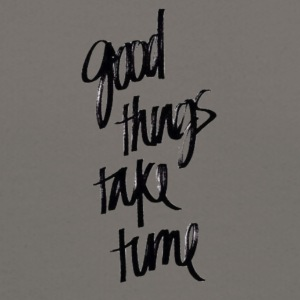 good things take time - Crewneck Sweatshirt