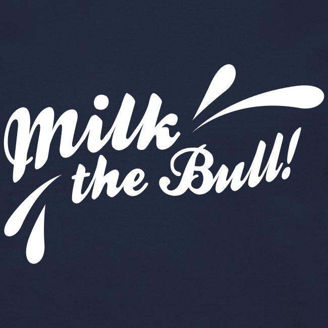 Milk the Bull!