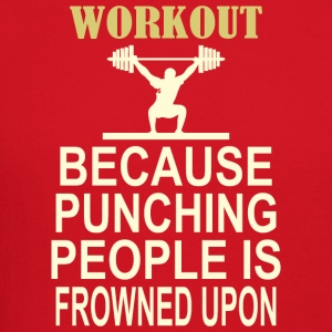 Workout Because Punching People Is Frowned Upon - Crewneck Sweatshirt