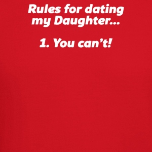RULES FOR DATING MY DAUGHTER - Crewneck Sweatshirt