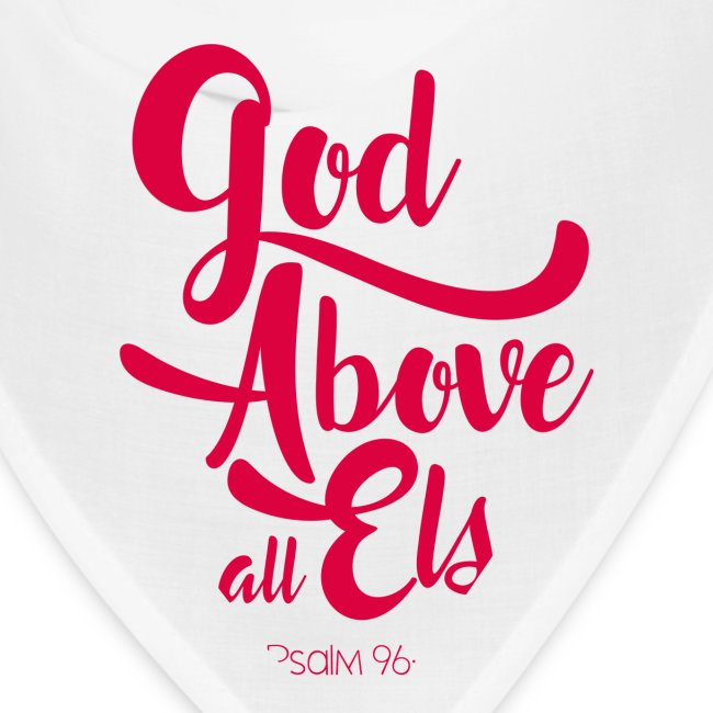 Psalm 96:4 God above all else