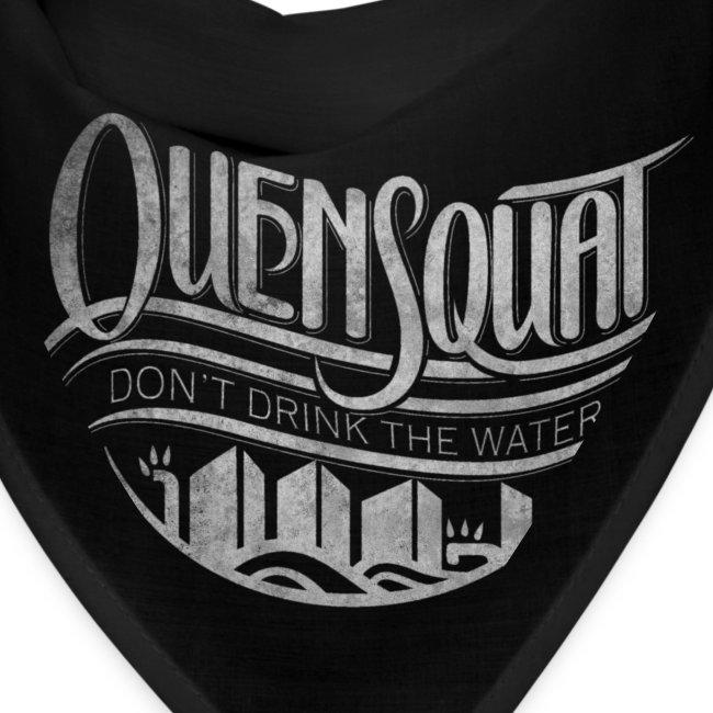 Quensquat   Don't Drink the Water