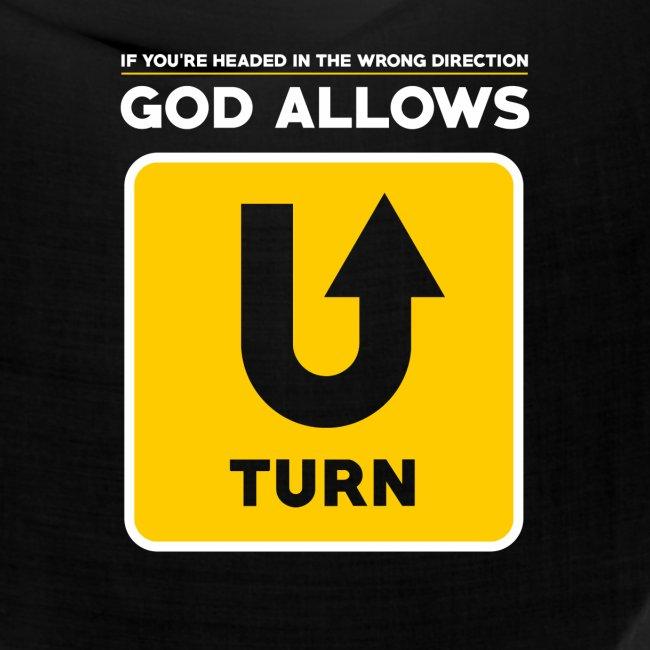 God Allows U-Turn Motivational Bible T-Shirt