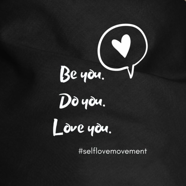 Be You, Do You, Love You