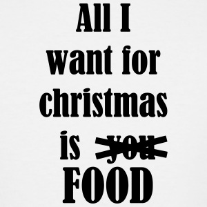 All i want for christmas is you food - Men's Tall T-Shirt