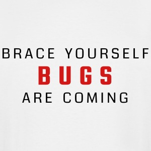 Brace yourself - bugs are coming - Men's Tall T-Shirt