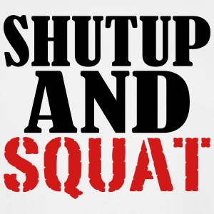 Shut up and Squat - Men's Tall T-Shirt