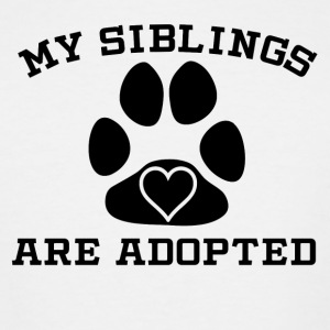 My Siblings Are Adopted - Men's Tall T-Shirt