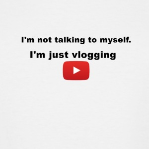 I'm not talking to myself. I'm just vlogging. - Men's Tall T-Shirt