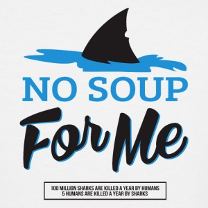 No Soup For Me - Men's Tall T-Shirt