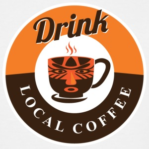 Drink Local Coffee - Men's Tall T-Shirt