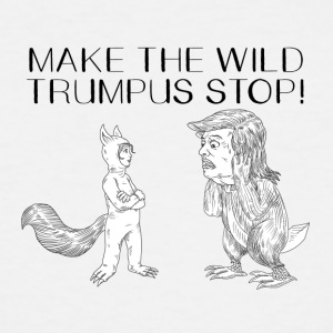 MAKE THE WILD TRUMPUS STOP! - Men's Tall T-Shirt