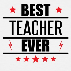 Best Teacher Ever - Men's Tall T-Shirt