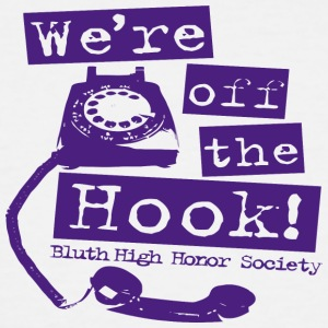 We re off the Hook Bluth High Honor Society - Men's Tall T-Shirt