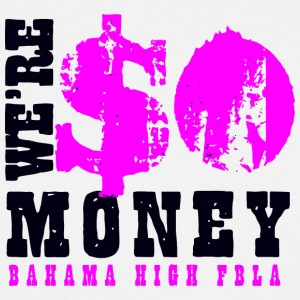 WE RE SO MONEY BAHAMA HIGH FBLA - Men's Tall T-Shirt