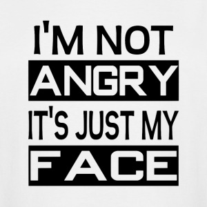 I'm Not Angry It's Just My Face - Men's Tall T-Shirt