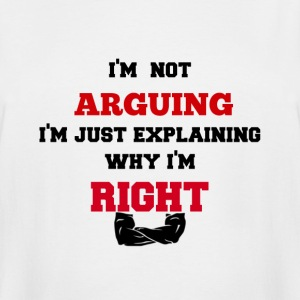 Funny I'm Not Arguing Mens Boys Humor Cool Shirts - Men's Tall T-Shirt