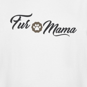 Fur Mama Cute Pet Owner Tee Shirt - Men's Tall T-Shirt