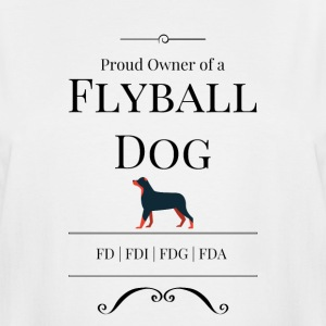 Proud Owner of a Flyball Dog - Men's Tall T-Shirt