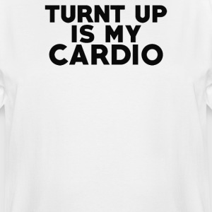 Turnt Up Is My Cardio - Men's Tall T-Shirt