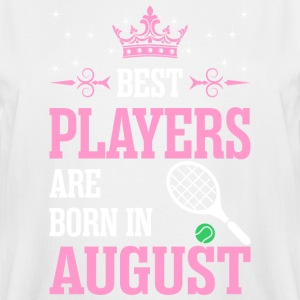 Best Players Are Born In August - Men's Tall T-Shirt
