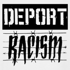 Deport Racism - Men's Tall T-Shirt