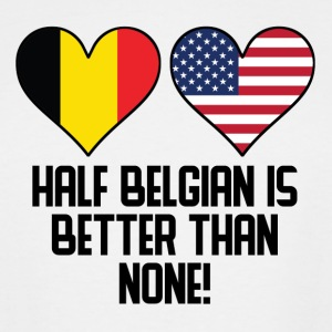 Half Belgian Is Better Than None - Men's Tall T-Shirt