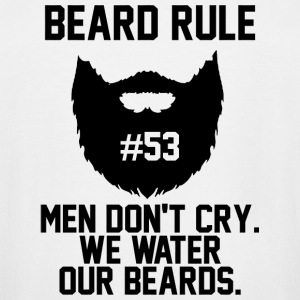 Beard - Beard Rule 53 Men Don't Cry We Water Our - Men's Tall T-Shirt