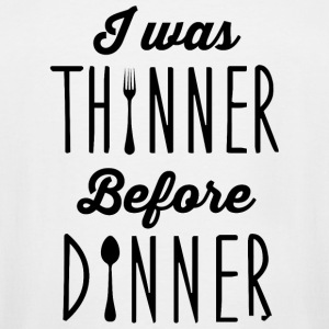 Dinner - I was thinner before dinner - Men's Tall T-Shirt