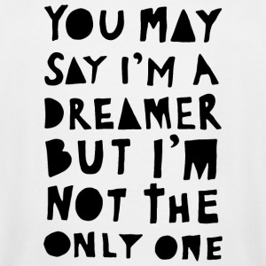 Black and White - You May Say I'm A Dreamer - Bl - Men's Tall T-Shirt