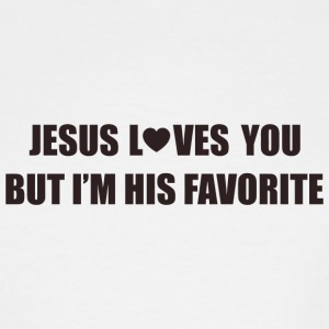 Jesus - Jesus loves you, but I'm his favorite - Men's Tall T-Shirt