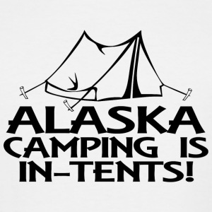 Camping - alaska camping is in tents - Men's Tall T-Shirt