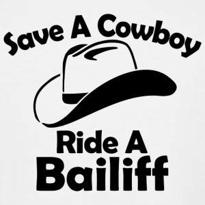 COWBOY - SAVE A COWBOY RIDE A BAILIFF - Men's Tall T-Shirt